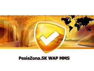 PesiaZona .SK WAP MMS