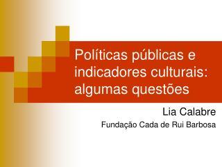 Políticas públicas e indicadores culturais: algumas questões