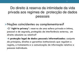 Do direito à reserva da intimidade da vida privada aos regimes de  protecção de dados pessoais