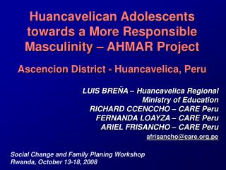Huancavelican Adolescents towards a More Responsible Masculinity   AHMAR Project  Ascencion District - Huancavelica, Per