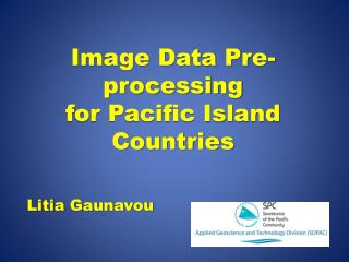Image Data Pre-processing for Pacific Island Countries