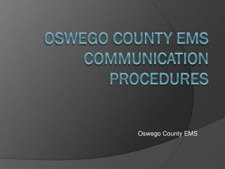 Oswego County EMS Communication Procedures