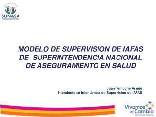 MODELO DE  SUPERVISION DE IAFAS DE  SUPERINTENDENCIA  NACIONAL DE ASEGURAMIENTO EN  SALUD