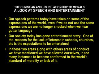 THE CHRISTIAN AND HIS RELATIONSHIP TO MORALS A LOOK AT SPEECH AND ENTERTAINMENT
