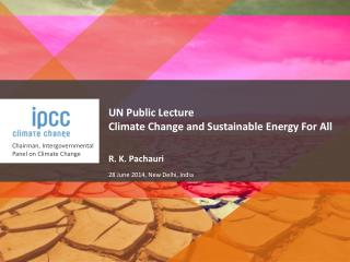 UN Public Lecture Climate Change and Sustainable Energy For All