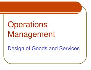Operations Management  Design of Goods and Services