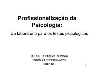 Profissionalizaç ão da Psicologia: