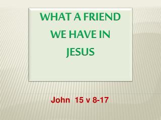 John  15 v 8-17