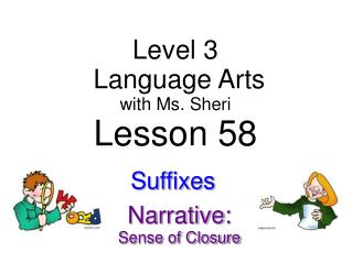 Level 3  Language Arts with  Ms. Sheri Lesson 58