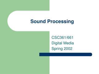 Sound Processing