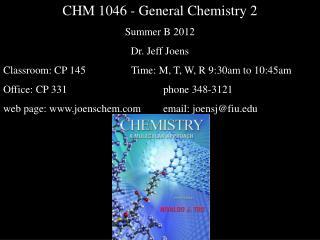 CHM 1046 - General Chemistry 2 Summer B 2012 Dr. Jeff Joens