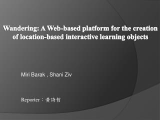 Wandering: A Web-based platform for the  creation of  location-based  interactive learning objects