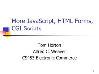 More JavaScript, HTML Forms, CGI  Scripts
