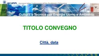 TITOLO CONVEGNO