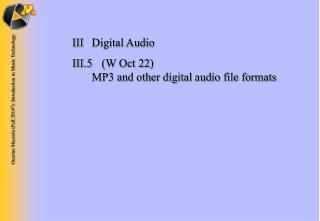 III	Digital Audio III.5 	(W Oct 22) 	 MP3 and other digital audio file formats