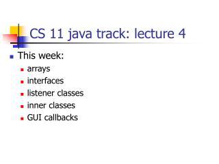 CS 11 java track: lecture 4
