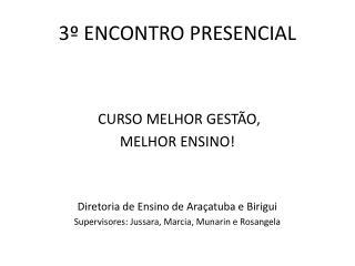 3º ENCONTRO PRESENCIAL