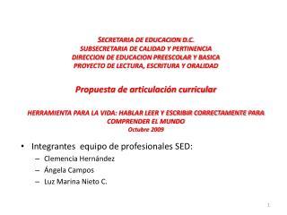 Integrantes  equipo de profesionales SED: Clemencia Hernández Ángela Campos Luz Marina Nieto C.