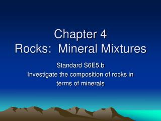 Chapter 4 Rocks:  Mineral Mixtures