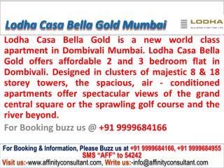 Lodha Casa Bella gold @ 09999684166, lodha casa bella gold