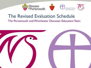 The Revised Evaluation Schedule The Portsmouth and Winchester Diocesan Education Team
