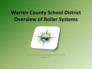 Warren County School District Overview of Boiler Systems