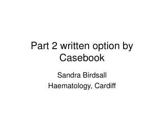 Part 2 written option by Casebook