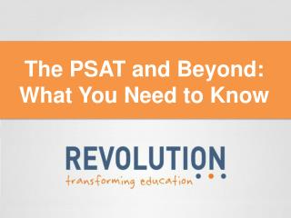 The PSAT and Beyond:  What You Need to Know