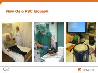 New Oslo PSC  biobank