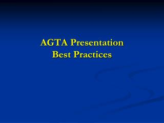 AGTA Presentation Best Practices