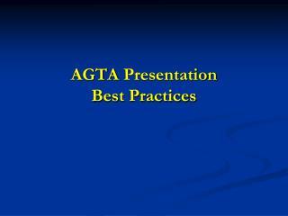 AGTA Presentation Best Practices