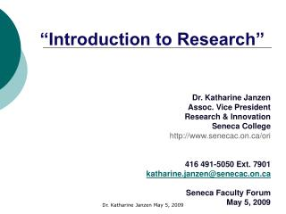 Dr. Katharine Janzen Assoc. Vice President Research & Innovation Seneca College