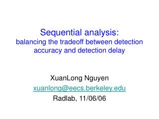 Sequential analysis: balancing the tradeoff between detection accuracy and detection delay