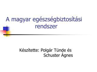 A magyar egészségbiztosítási rendszer