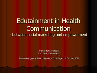 Edutainment  in Health  Communication -  between  social marketing and  empowerment