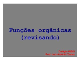 Funções orgânicas (revisando)