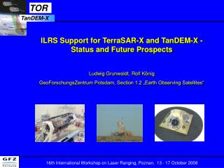 ILRS Support for TerraSAR-X and TanDEM-X - Status and Future Prospects