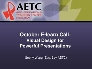 October E-learn Call :  Visual Design for  Powerful Presentations