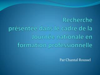 Recherche  pr�sent�e dans le cadre de la Journ�e nationale en formation professionnelle