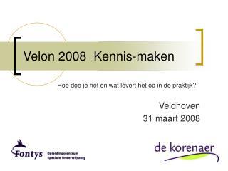 Velon 2008  Kennis-maken