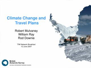 Climate Change and   Travel Plans Robert Mulvaney William Ray Rod Downie TfW Network Breakfast