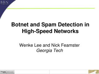 Botnet and Spam Detection in High-Speed Networks
