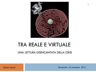 Tra reale e virtuale una lettura disincantata della crisi
