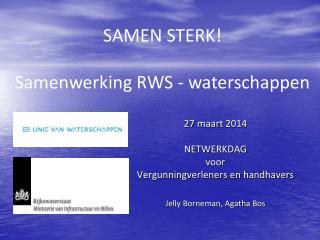 27  maart  2014 NETWERKDAG  voor Vergunningverleners  en  handhavers Jelly Borneman, Agatha  Bos