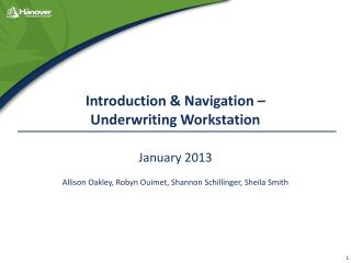 Introduction & Navigation –  Underwriting Workstation