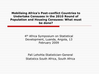 Mobilising Africa s Post-conflict Countries to Undertake Censuses in the 2010 Round of Population and Housing Censuses: