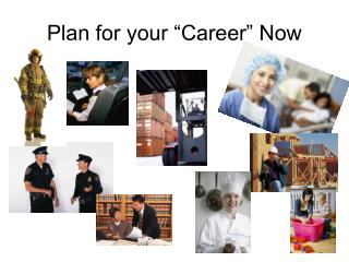 "Plan for your ""Career"" Now"