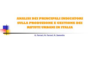 ANALISI DEI PRINCIPALI INDICATORI SULLA PRODUZIONE E GESTIONE DEI  RIFIUTI URBANI IN ITALIA