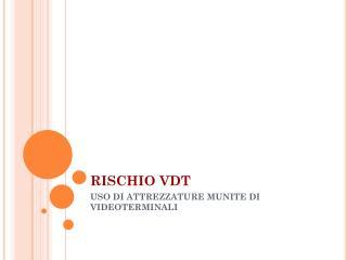 RISCHIO VDT
