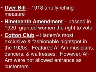 Dyer Bill  – 1918 anti-lynching measure